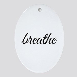 breathe Ornament (Oval)