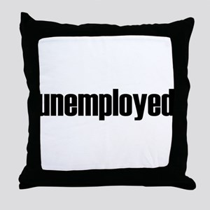 unemployed Throw Pillow