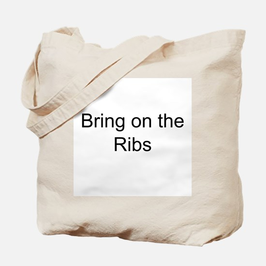 Bring on the Ribs Tote Bag