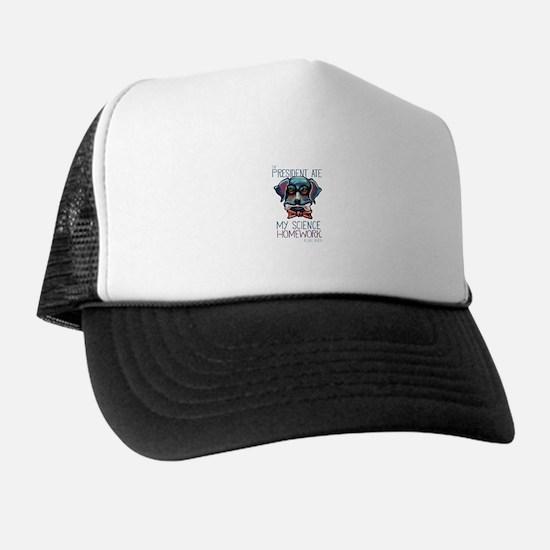 My President Ate My Science Homework Trucker Hat