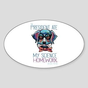 My President Ate My Science Homework Sticker