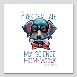 My President Ate My Science Homework Square Car Ma