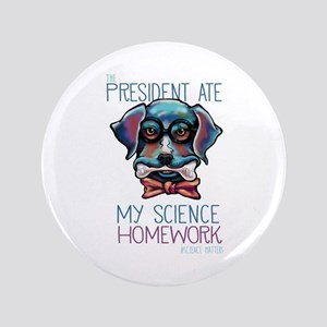 My President Ate My Science Homework Button