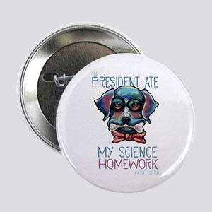 """My President Ate Science 2.25"""" Button (10 Pac"""