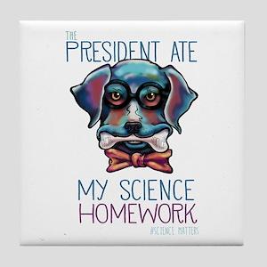 My President Ate My Science Homework Tile Coaster
