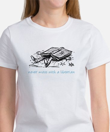 Never mess with a librarian Women's T-Shirt
