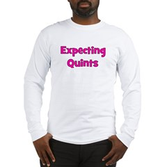 Expecting Quints! Long Sleeve T-Shirt