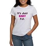 It's Just Baby Fat. Women's T-Shirt