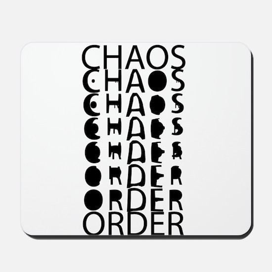 Chaos to Order Mousepad