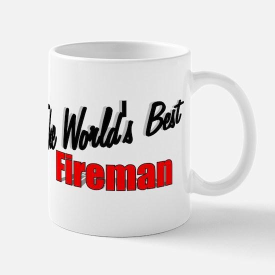 """""""The World's Best Fireman"""" Mug"""