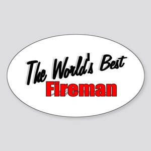 """The World's Best Fireman"" Oval Sticker"