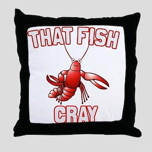 That Fish Cray Throw Pillow