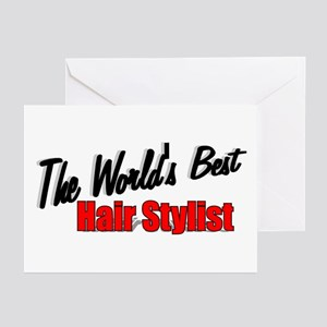 """""""The World's Best Hair Stylist"""" Greeting Cards (Pa"""