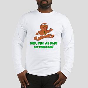Run As Fast As You Can Long Sleeve T-Shirt