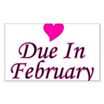 Due In February Rectangle Sticker