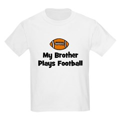 My Brother Plays Football Kids T-Shirt