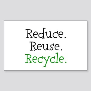 """""""Reduce Reuse Recycle"""" Rectangle Sticker"""