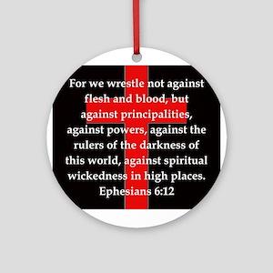 Ephesians 6-12 Round Ornament