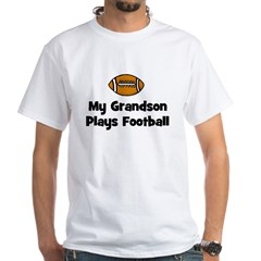 My Grandson Plays Football White T-Shirt
