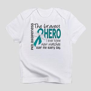 Bravest Hero I Knew PKD Infant T-Shirt