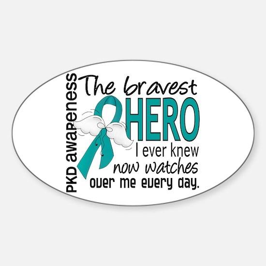 Bravest Hero I Knew PKD Sticker (Oval)