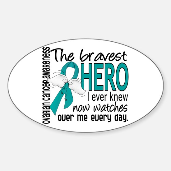 Bravest Hero I Knew Ovarian Cancer Decal
