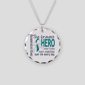 Bravest Hero I Knew Cervical Cancer Necklace Circl