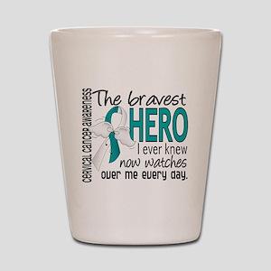 Bravest Hero I Knew Cervical Cancer Shot Glass