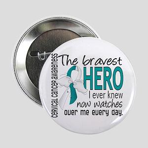 """Bravest Hero I Knew Cervical Cancer 2.25"""" Button"""