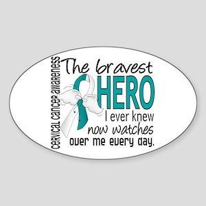 Bravest Hero I Knew Cervical Cancer Sticker (Oval)