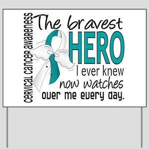 Bravest Hero I Knew Cervical Cancer Yard Sign