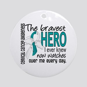 Bravest Hero I Knew Cervical Cancer Ornament (Roun
