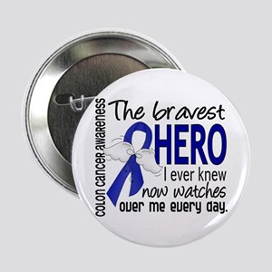 "Bravest Hero I Knew Colon Cancer 2.25"" Button"