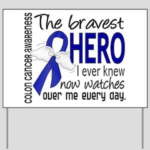 Bravest Hero I Knew Colon Cancer Yard Sign