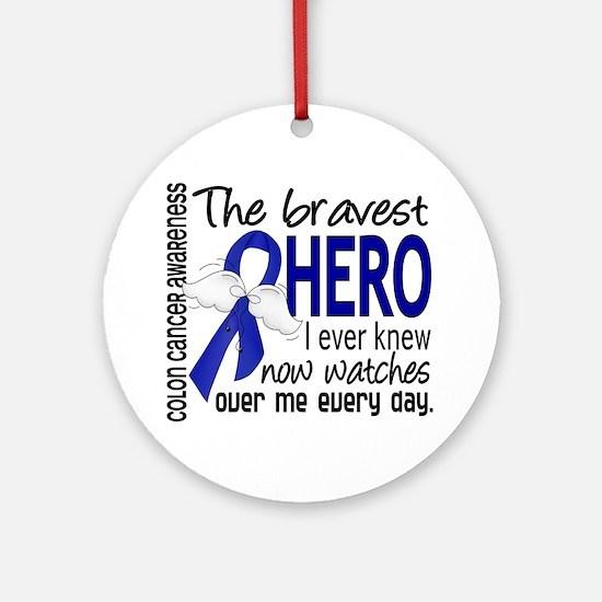 Bravest Hero I Knew Colon Cancer Ornament (Round)