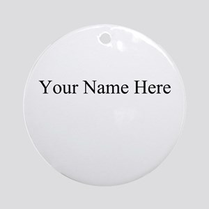 Your Name Here Ornament (Round)