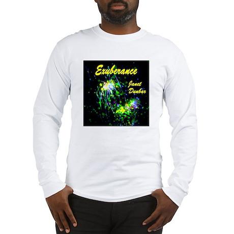 Exuberance by Janet Dunbar Long Sleeve T-Shirt