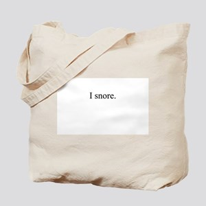 I snore. Tote Bag