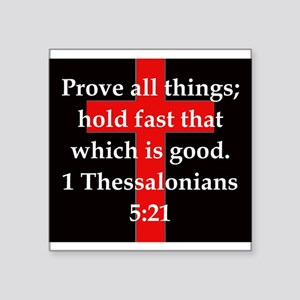 "1 Thessalonians 5:21 Square Sticker 3"" x 3"""