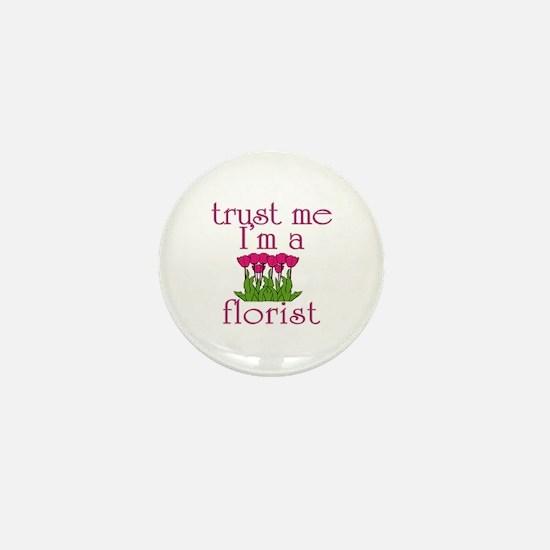 Trust Me I'm a Florist Mini Button