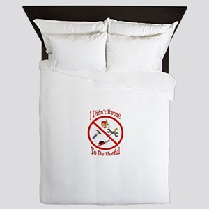 I didnt retire to be useful Queen Duvet