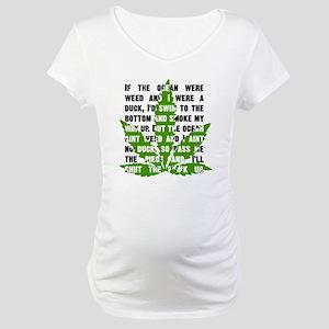 Weed Poem Maternity T-Shirt