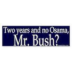 Two years, No Osama Bumper Sticker