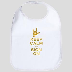 Keep Calm and Sign On Bib