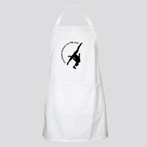 I've been known to flip out. Apron