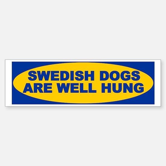 Swedish dogs are well hung Bumper Bumper Bumper Sticker