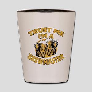 Trust Me I'm a Brewmaster Shot Glass