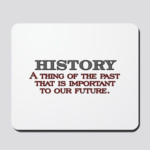 History A Thing of the Past Mousepad