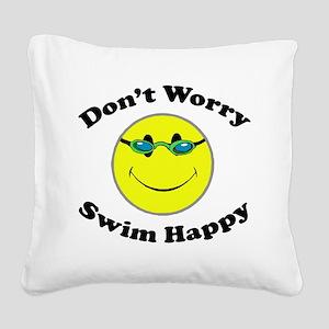 Don't Worry Swim Happy Square Canvas Pillow