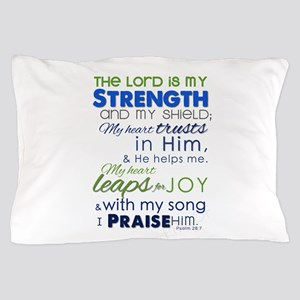 My Strength & My Shield Pillow Case